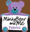 MinkyBear and Me Fabrics -